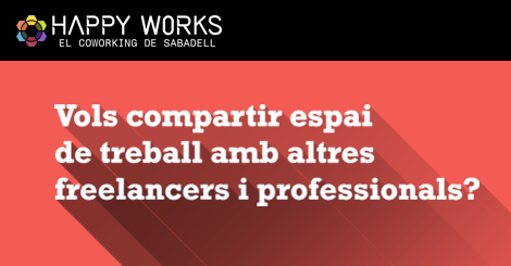 Coworking Sabadell_Happy Works_compartir espai